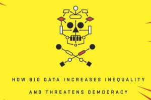 Review: Weapons of Math Destruction: How Big Data Increases Inequality and Threatens Democracy
